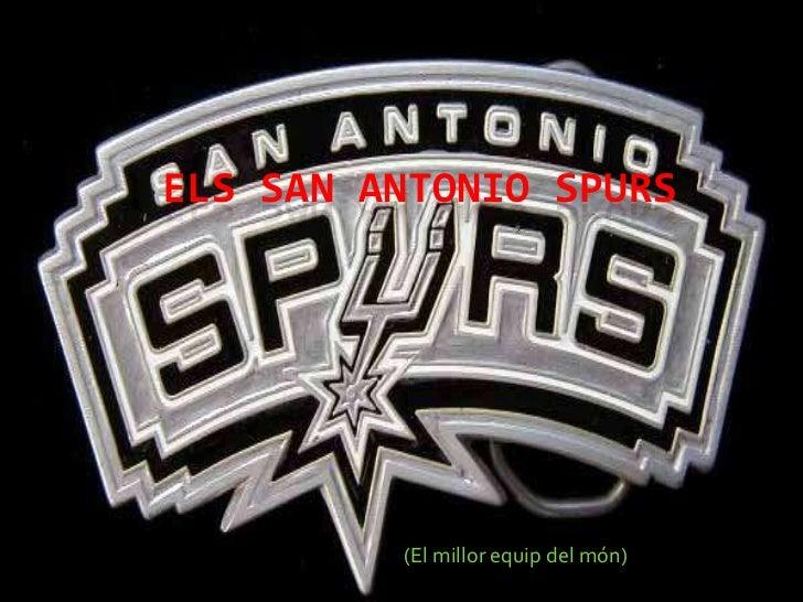 ELS SAN ANTONIO SPURS<br />(El millor equip del món)<br />