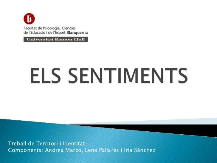 Treball de Territori i IdentitatComponents: Andrea Marco, Lena Pallarès i Iria Sánchez