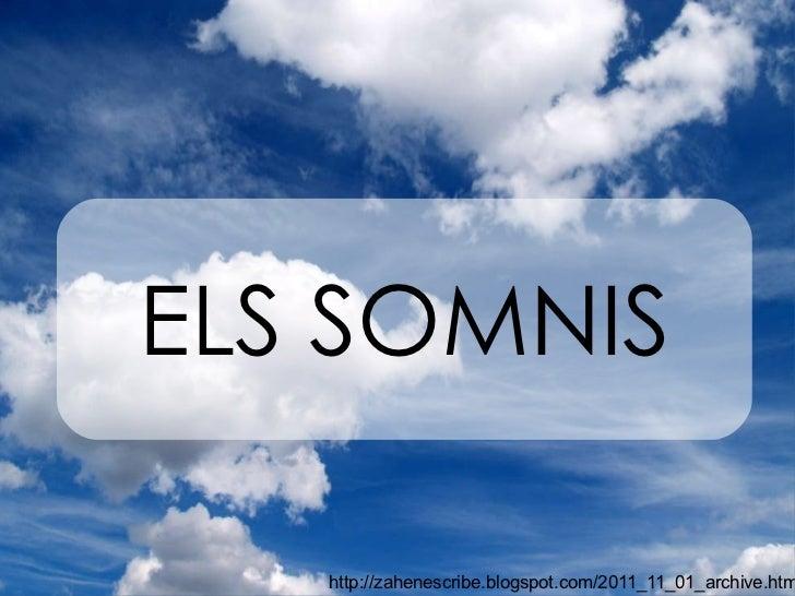 http://zahenescribe.blogspot.com/2011_11_01_archive.html ELS SOMNIS
