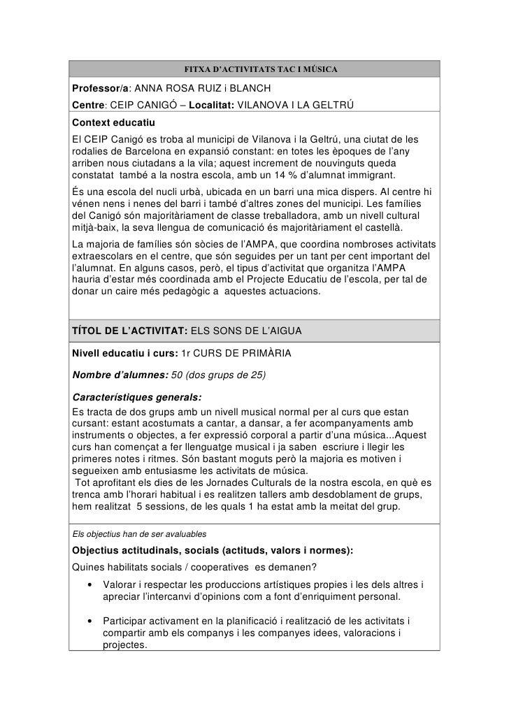 FITXA D'ACTIVITATS TAC I MÚSICA  Professor/a: ANNA ROSA RUIZ i BLANCH Centre: CEIP CANIGÓ – Localitat: VILANOVA I LA GELTR...