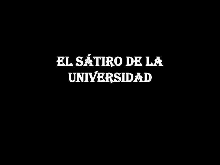 El sátiro de la universidad <br />