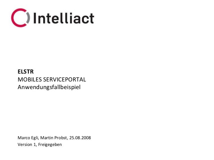 ELSTR MOBILES SERVICEPORTAL Anwendungsfallbeispiel<br />Marco Egli, Martin Probst, 25.08.2008 Version 1, Freigegeben<br />