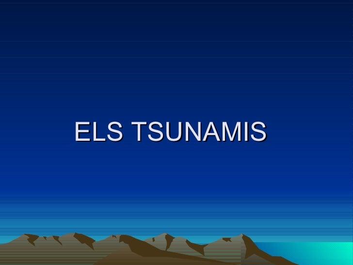 ELS TSUNAMIS