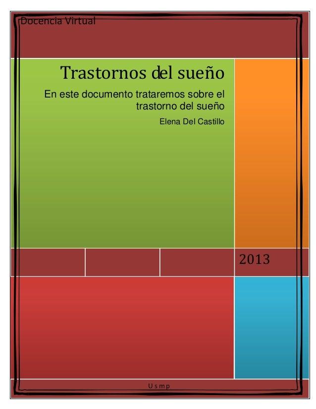 U s m p 2013 Trastornos del sueño En este documento trataremos sobre el trastorno del sueño Elena Del Castillo Docencia Vi...