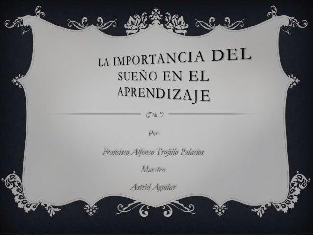 Por Francisco Alfonso Trujillo Palacios Maestra  Astrid Aguilar