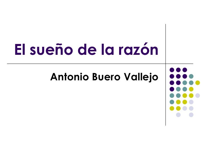 El sueño de la razón Antonio Buero Vallejo