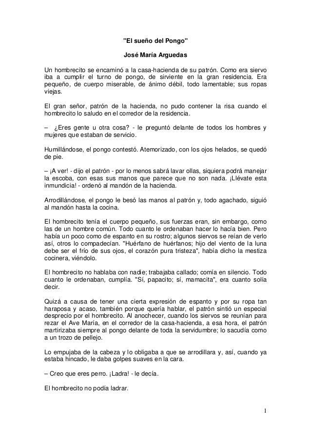 """1 """"El sueño del Pongo"""" José María Arguedas Un hombrecito se encaminó a la casa-hacienda de su patrón. Como era siervo iba ..."""