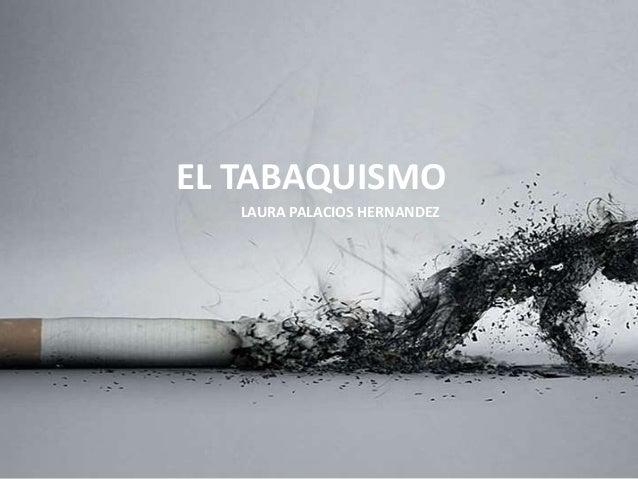 EL TABAQUISMO LAURA PALACIOS HERNANDEZ
