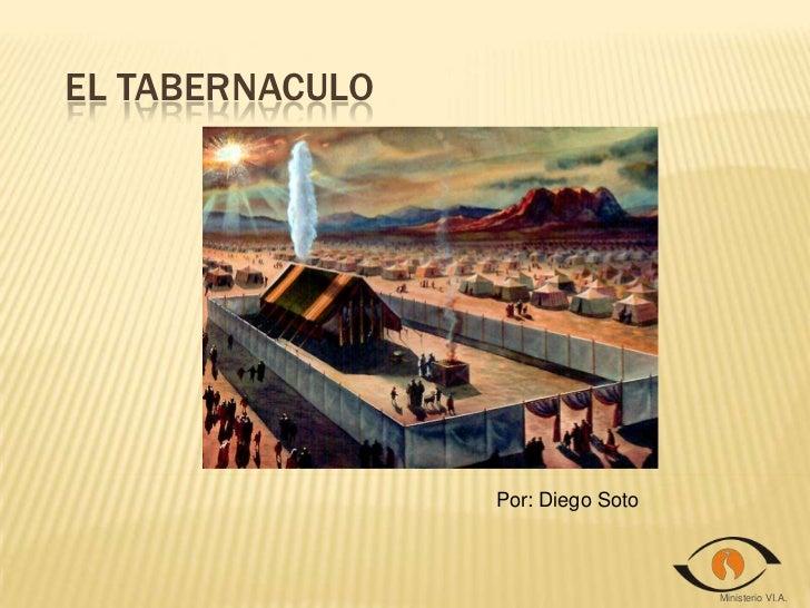 El tabernaculo<br />Por: Diego Soto<br />