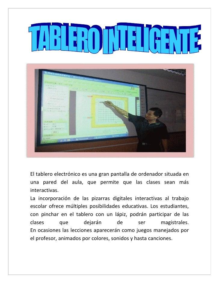 El tablero electrónico es una gran pantalla de ordenador situada en una pared del aula, que permite que las clases sean má...