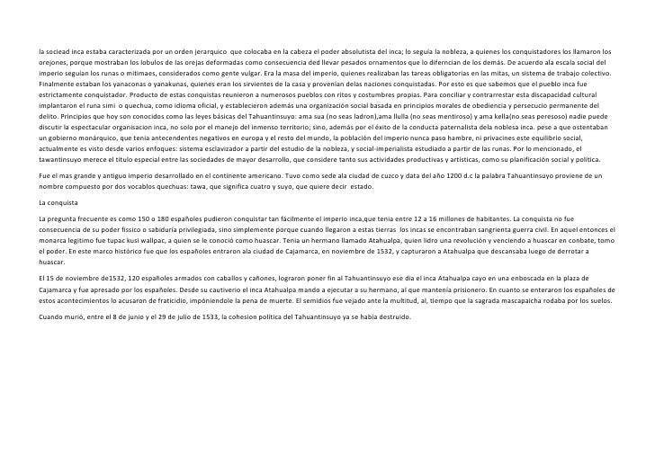 la sociead inca estaba caracterizada por un orden jerarquico  que colocaba en la cabeza el poder absolutista del inca; lo ...