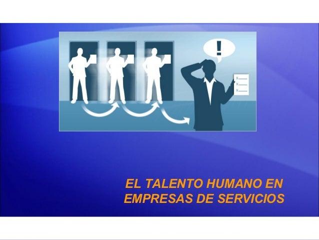 EL TALENTO HUMANO EN EMPRESAS DE SERVICIOS