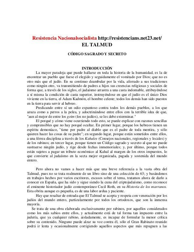 Resistencia Nacionalsocialista http://resistencians.net23.net/                         EL TALMUD                          ...