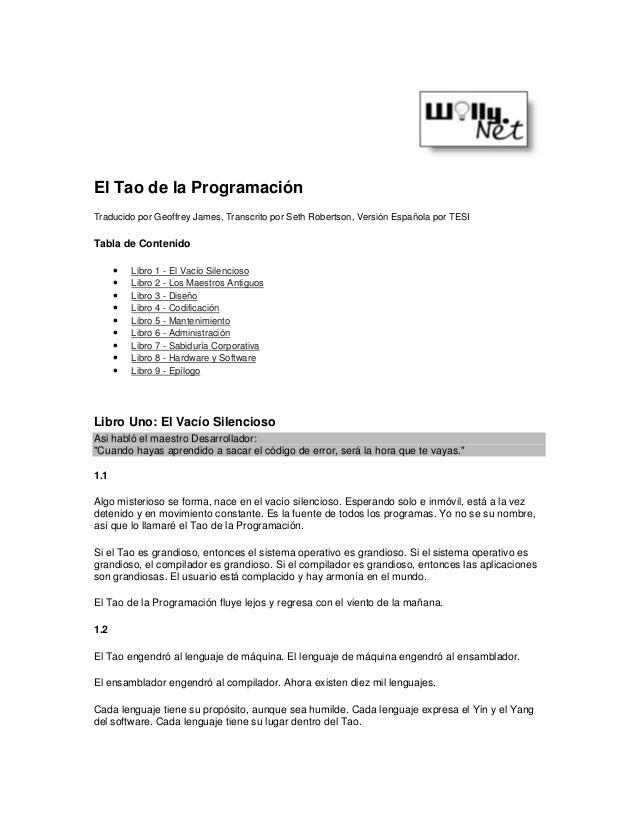 El Tao de la Programación Traducido por Geoffrey James, Transcrito por Seth Robertson, Versión Española por TESI Tabla de ...