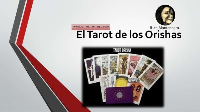 Ruth Montenegro ElTarot de los Orishas www.ruthmontenegro.com