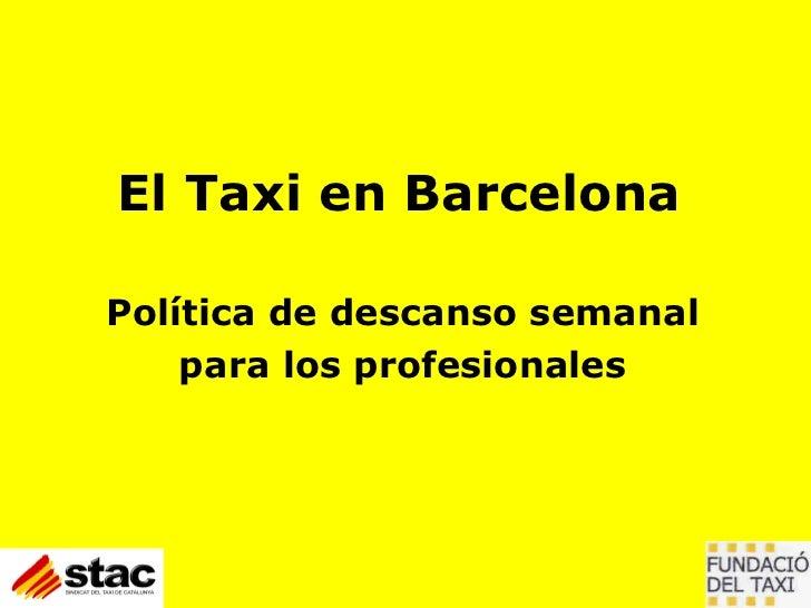 El Taxi en Barcelona Política de descanso semanal para los profesionales