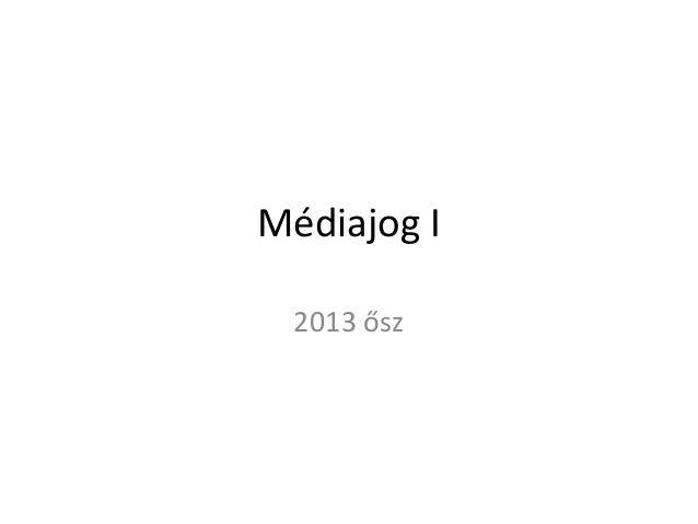 Médiajog I 2013 ősz