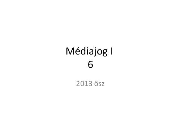 Médiajog I 6 2013 ősz
