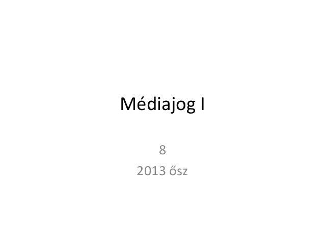 Médiajog I 8 2013 ősz