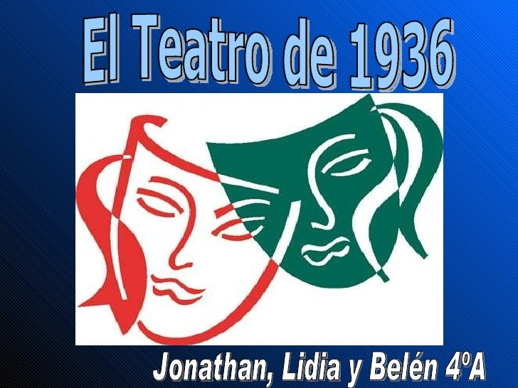 El Teatro de 1936 Jonathan, Lidia y Belén 4ºA