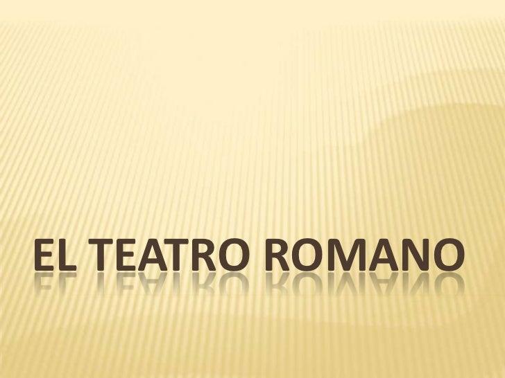 El teatro romano <br />
