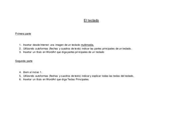El teclado  Primera parte  1. Insertar desde Internet una imagen de un teclado multimedia.  2. Utilizando autoformas (flec...