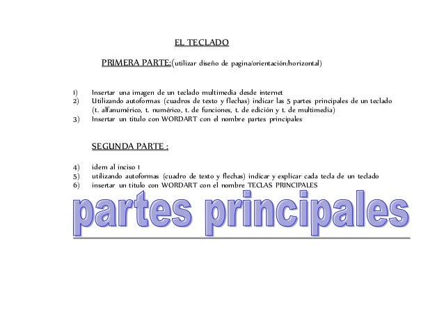EL TECLADO  PRIMERA PARTE:(utilizar diseño de pagina/orientación/horizontal)  1) Insertar una imagen de un teclado multime...