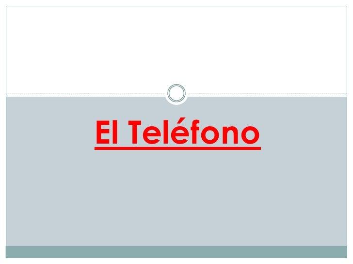 El Teléfono <br />