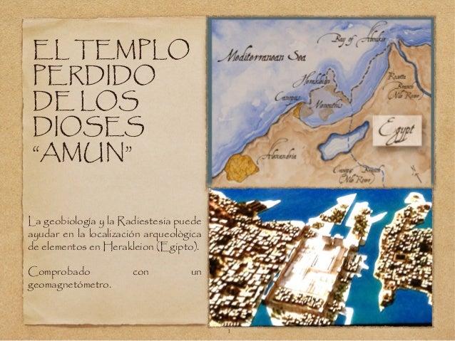 La geobiología y la Radiestesia puede ayudar en la localización arqueològica de elementos en Herakleion (Egipto). Comproba...