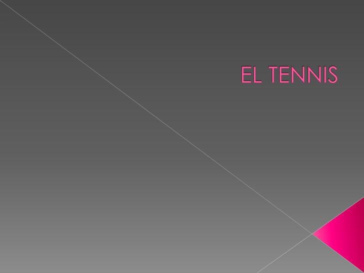 EL TENNIS<br />