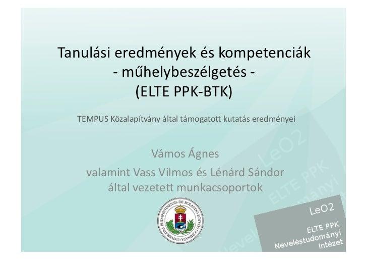 Tanulási eredmények és kompetenciák            -‐ műhelybeszélgetés -‐                   (ELTE PPK-‐B...