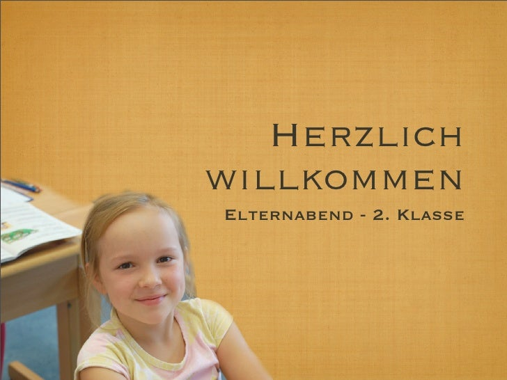 Herzlich willkommen Elternabend - 2. Klasse