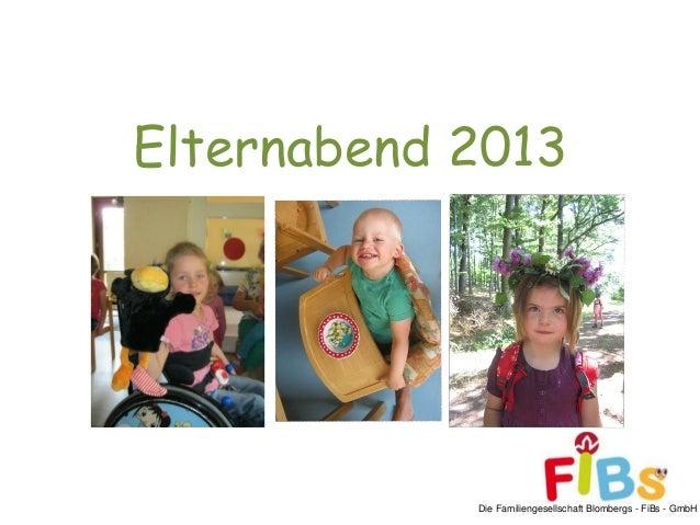 Die Familiengesellschaft Blombergs - FiBs - GmbH Elternabend 2013