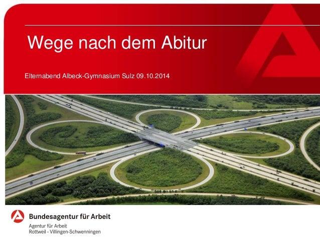 Wege nach dem Abitur  Elternabend Albeck-Gymnasium Sulz 09.10.2014