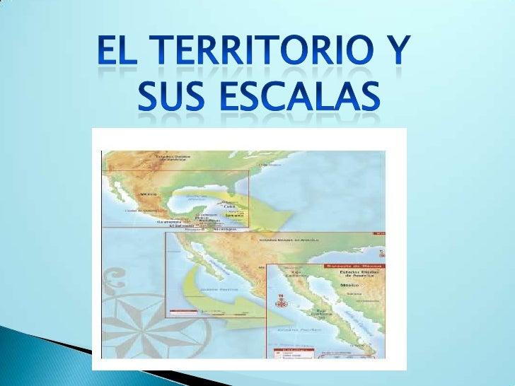 El territorio y sus escalas