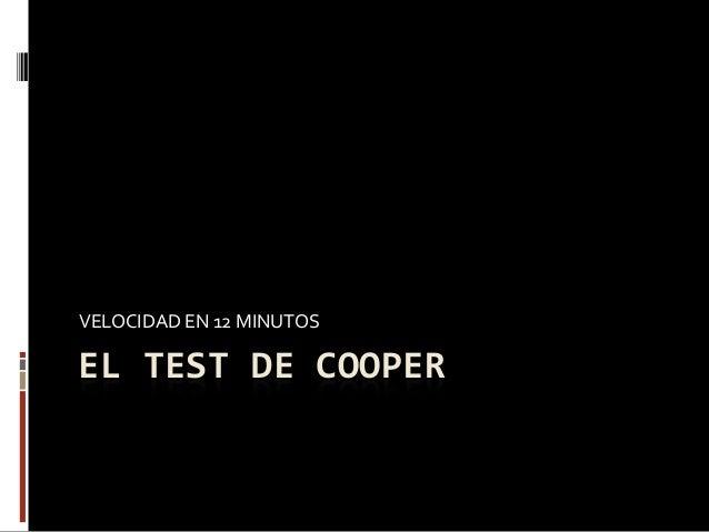 EL TEST DE COOPER VELOCIDAD EN 12 MINUTOS