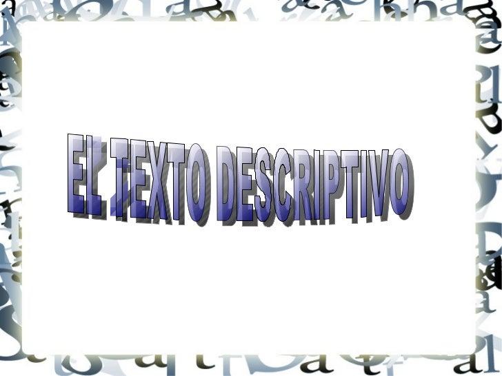EL TEXTO DESCRIPTIVO