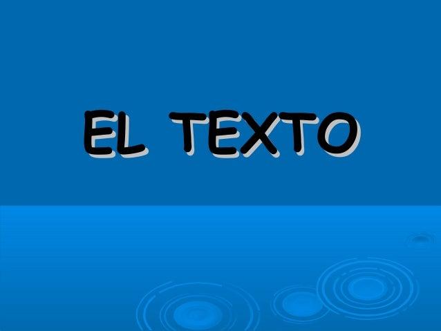EL TEXTOEL TEXTO
