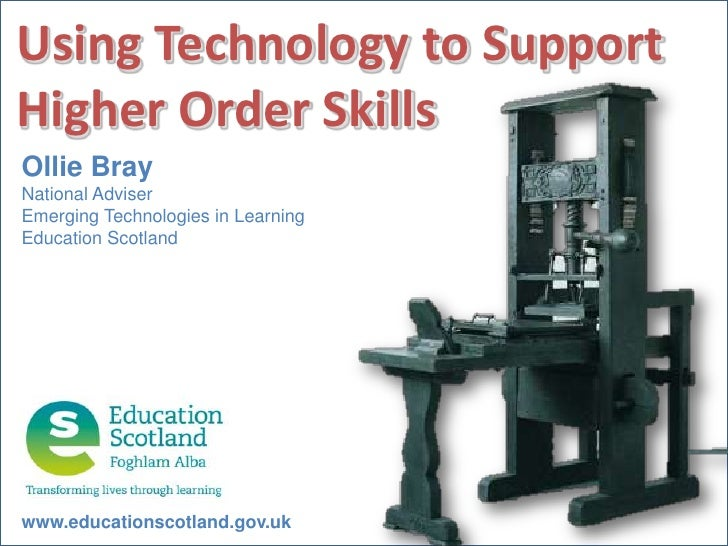 Using Technology to Support Higher Order Skills<br />Ollie Bray<br />National Adviser<br />Emerging Technologies in Learni...