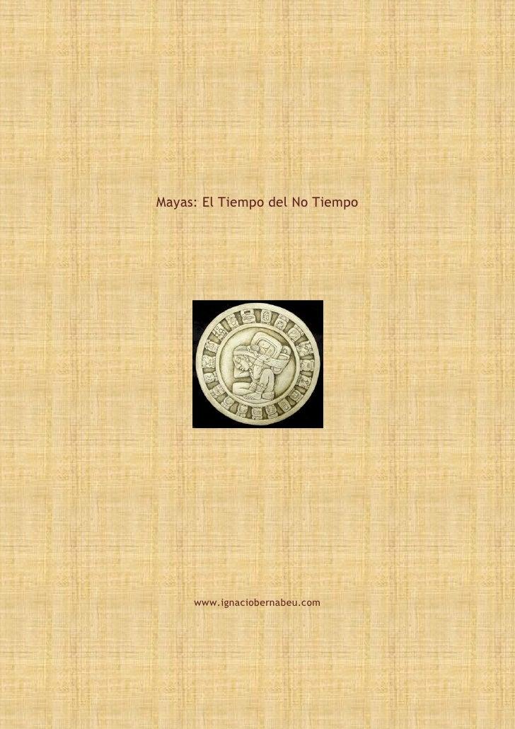 Mayas: El Tiempo del No Tiempo          www.ignaciobernabeu.com