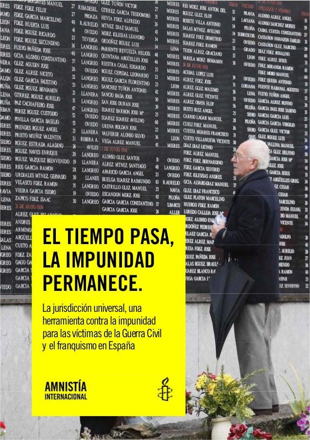 EL TIEMPO PASA,LA IMPUNIDADPERMANECE.Lajurisdicciónuniversal,unaherramientacontralaimpunidadparalasvíctimasdelaGuerraCivil...