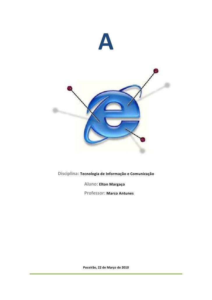 A    Disciplina: Tecnologia de Informação e Comunicação               Aluno: Elton Margaço              Professor: Marco A...