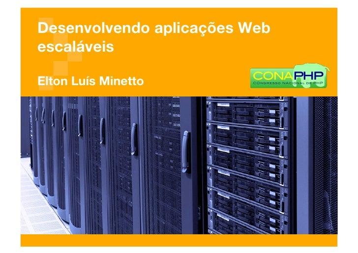 Desenvolvendo aplicações Web escaláveis!  Elton Luís Minetto