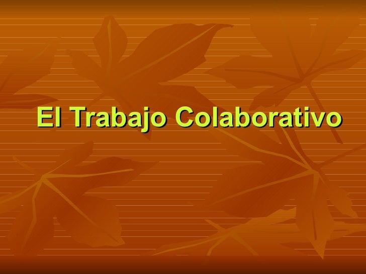 El Trabajo Colaborativo