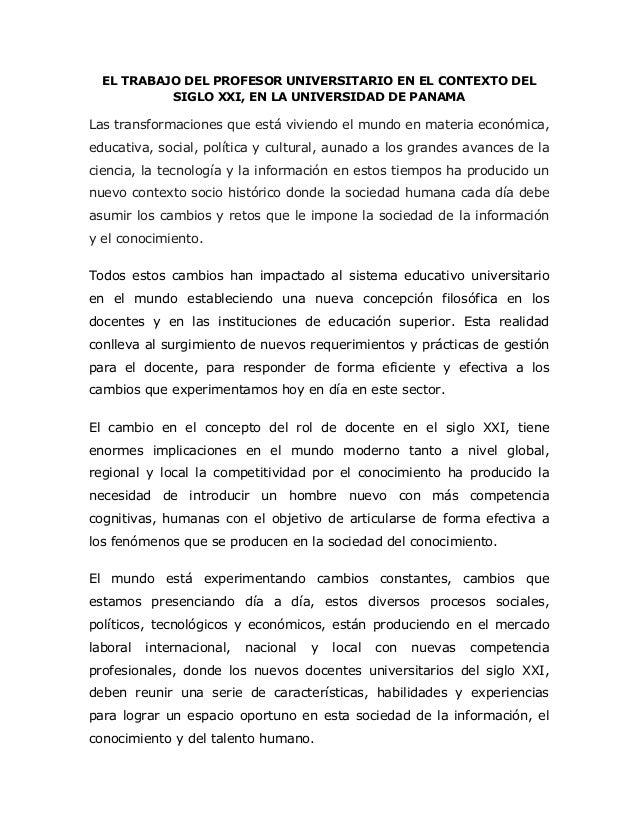 EL TRABAJO DEL PROFESOR UNIVERSITARIO EN EL CONTEXTO DELSIGLO XXI, EN LA UNIVERSIDAD DE PANAMALas transformaciones que est...