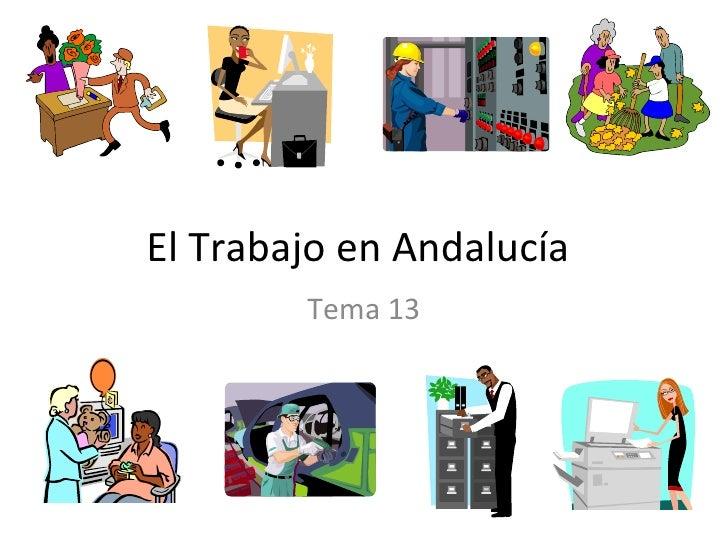 El Trabajo en Andaluc ía Tema 13