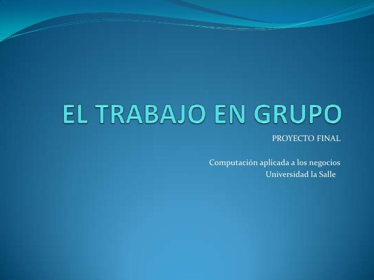 PROYECTO FINALComputación aplicada a los negocios             Universidad la Salle