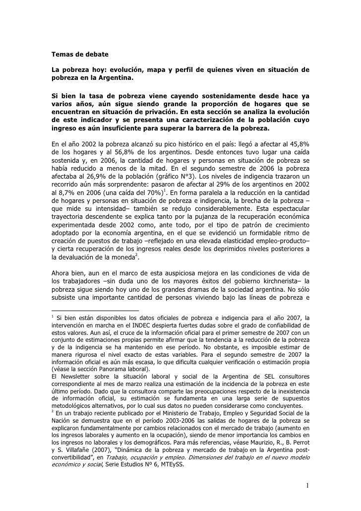 Temas de debate  La pobreza hoy: evolución, mapa y perfil de quienes viven en situación de pobreza en la Argentina.  Si bi...