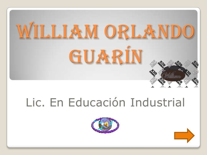 William Orlando Guarín<br />Lic. En Educación Industrial<br />