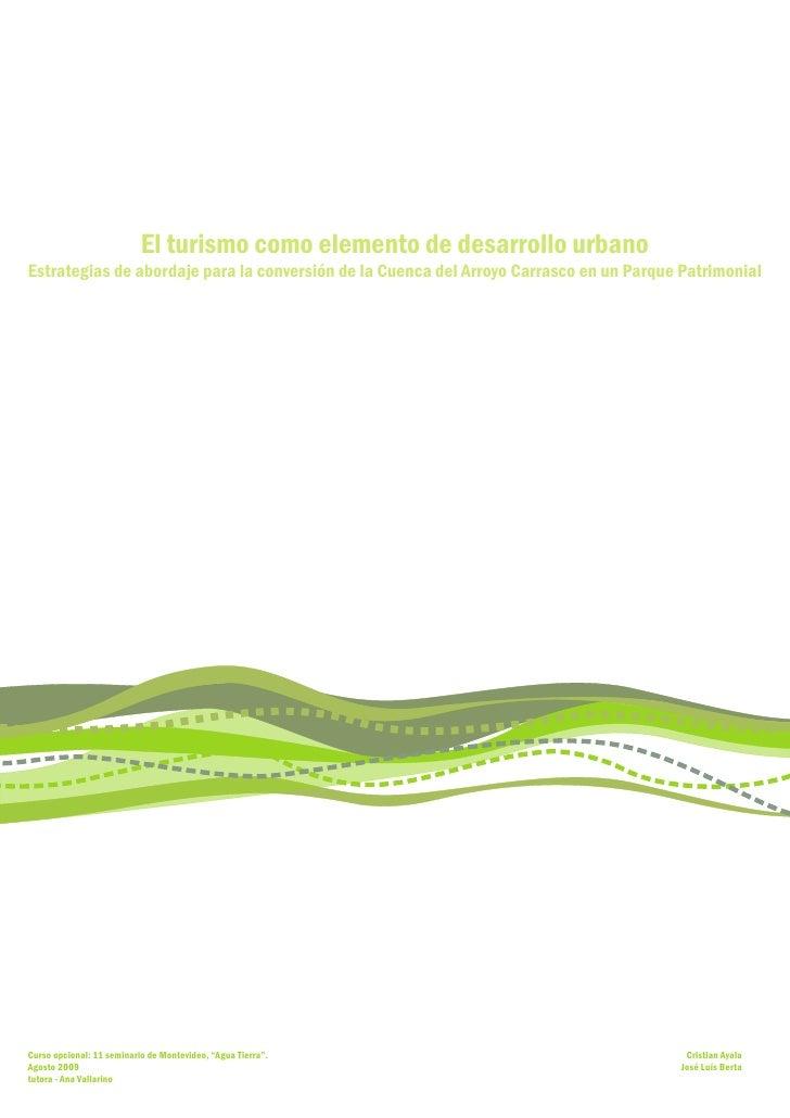 El turismo como elemento de desarrollo urbano Estrategias de abordaje para la conversión de la Cuenca del Arroyo Carrasco ...